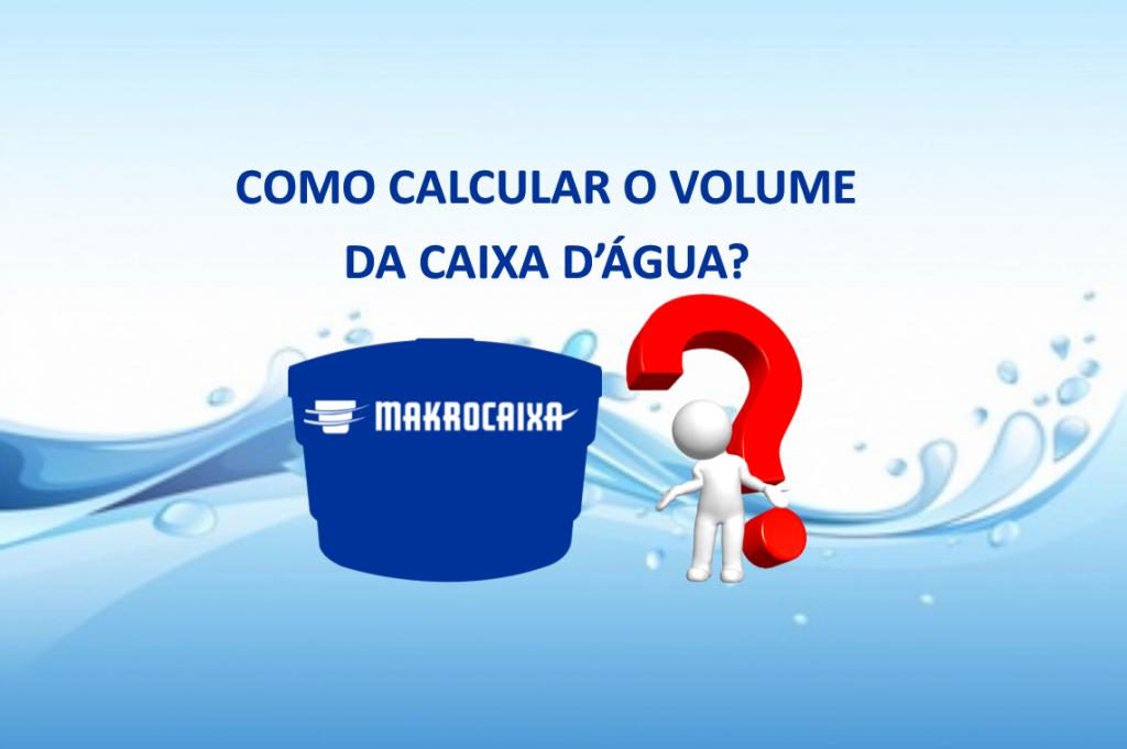 a69937576 Calcule o tamanho ideal de sua caixa d água – MAKROCAIXA